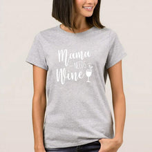 Load image into Gallery viewer, Mama NEEDS Wine T-Shirt Women's Slogan Tee Tops