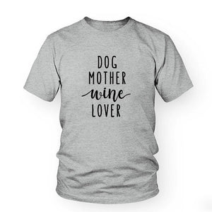 Dog Mother Wine Lover Women's Dog Mom T-Shirt