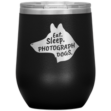 Load image into Gallery viewer, Eat. Sleep. Photograph Dogs.  Wine Tumbler