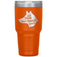 Load image into Gallery viewer, Eat. Sleep. Photograph Dogs.  30 oz. Tumbler