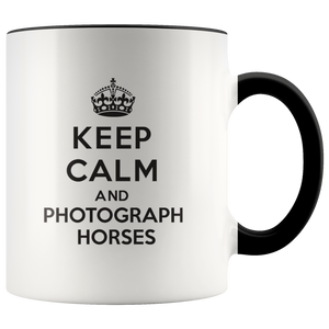 Keep Calm and Photograph Horses Accent Mug