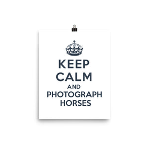 Unframed Keep Calm and Photograph Horses Poster