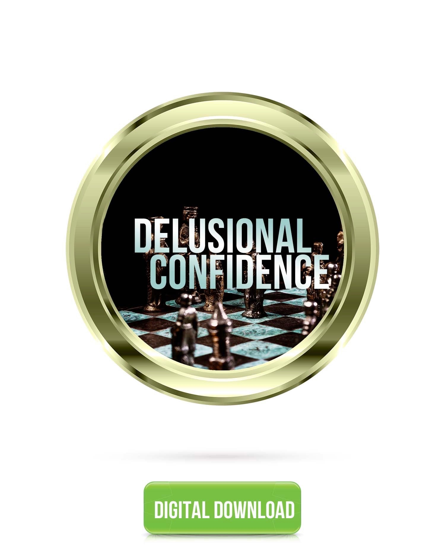 Delusional Confidence V3.1 | Courage, Fearlessness