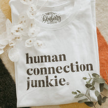 Load image into Gallery viewer, Adult Human Connection Junkie T-Shirt