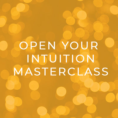 Open Your Intuition Masterclass