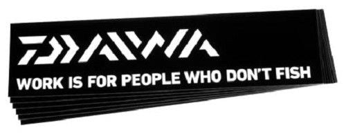 "Daiwa ""Work is for People Who Don't Fish"" Bumper Sticker"