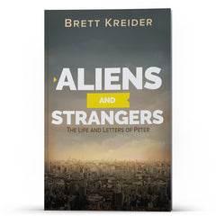 Aliens and Strangers: The Life and Letters of Peter - Illumination Publishers