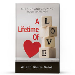 A Lifetime of Love Building and Growing Your Marriage - IlluminationPublishers