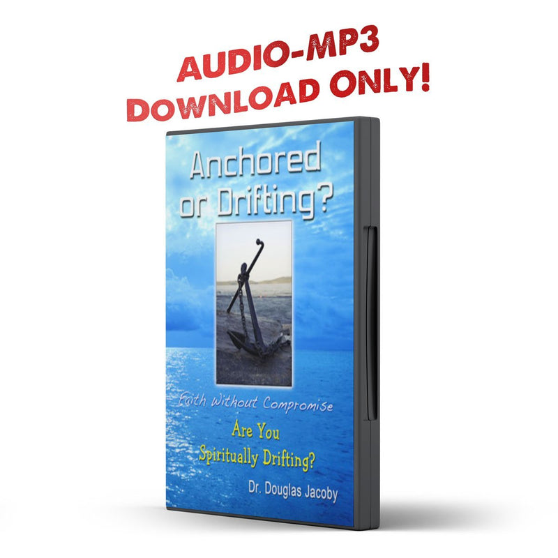 Anchored or Drifting? life without Compromise...Are You Spiritually Drifting? - IlluminationPublishers