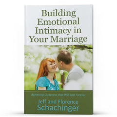 Building Emotional Intimacy in Your Marriage - Illumination Publishers