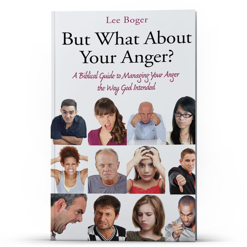 But What About Your Anger? - Illumination Publishers