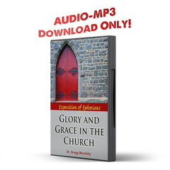 Exposition of Ephesians: Glory and Grace in the Church - Illumination Publishers