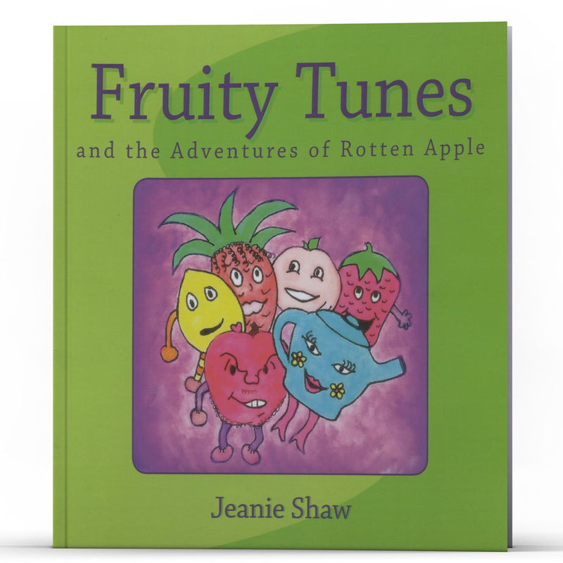 Fruity Tunes and the Adventures of Rotten Apple - Illumination Publishers