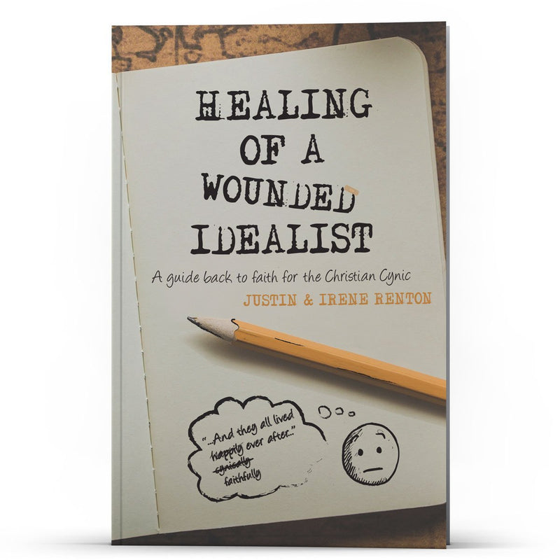 Healing Of A Wounded Idealist - Illumination Publishers