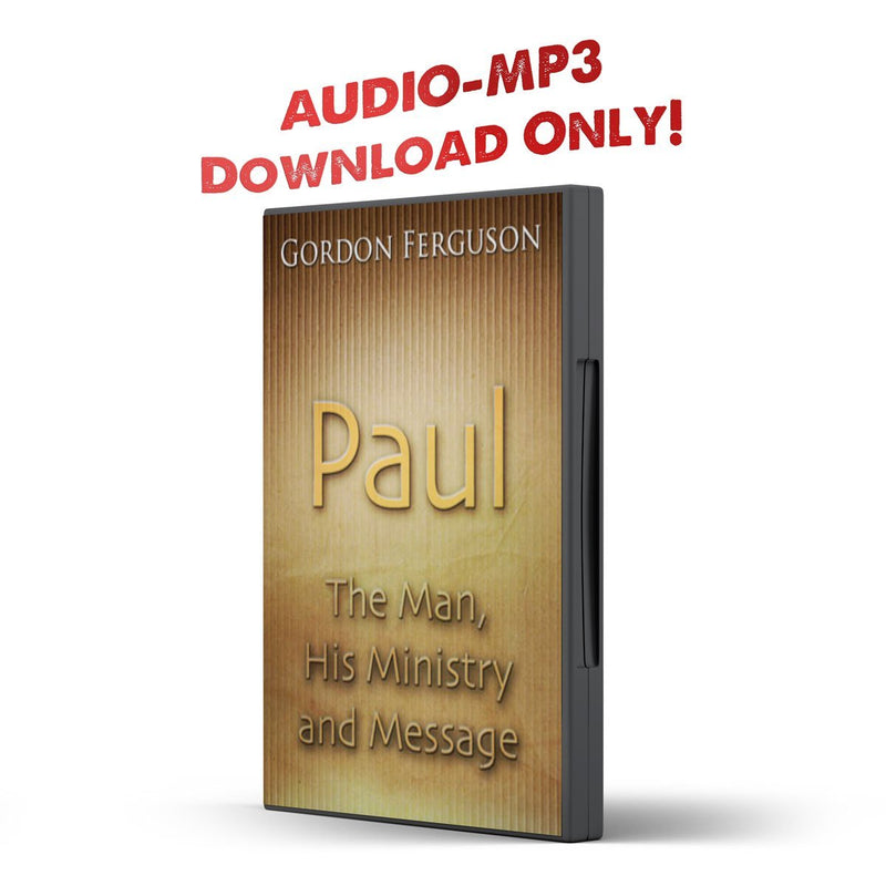 Paul: The Man His Message and Ministry - Illumination Publishers