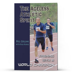 The Ageless Athletic Spirit—Training with A World Champion - Illumination Publishers