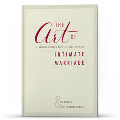 The Art of Intimate Marriage - Illumination Publishers