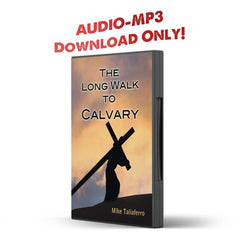 The Long Walk to Calvary - Illumination Publishers