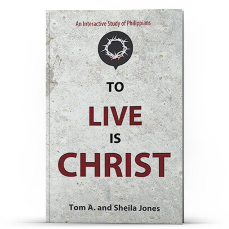 To Live Is Christ-An Interactive Study of Philippians - IlluminationPublishers