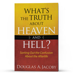 Whats the Truth About Heaven and Hell? - IlluminationPublishers
