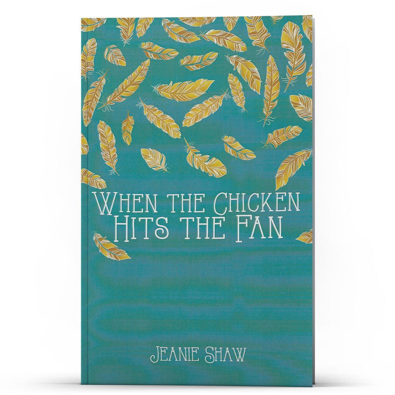 When the Chicken Hits the Fan - Illumination Publishers