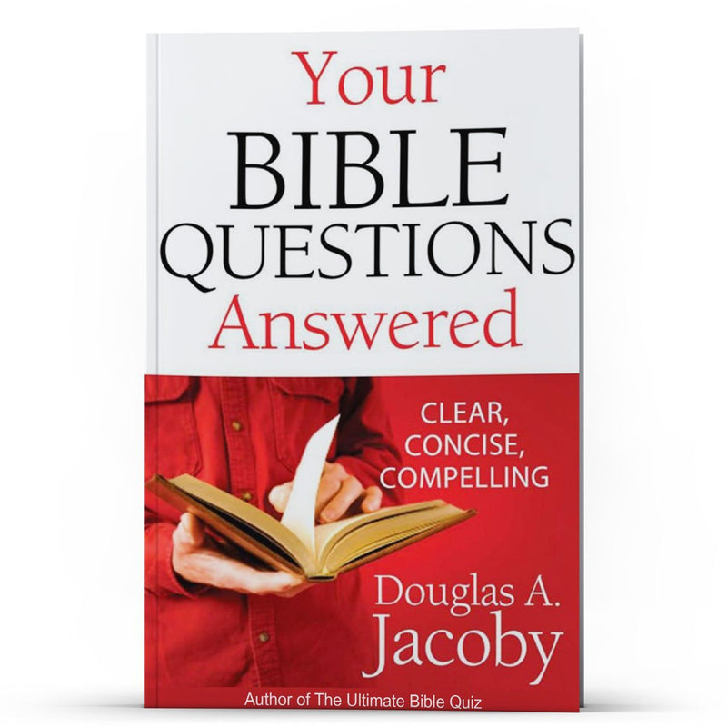 Your Bible Questions Answered: Clear, Concise, Compelling - Illumination Publishers