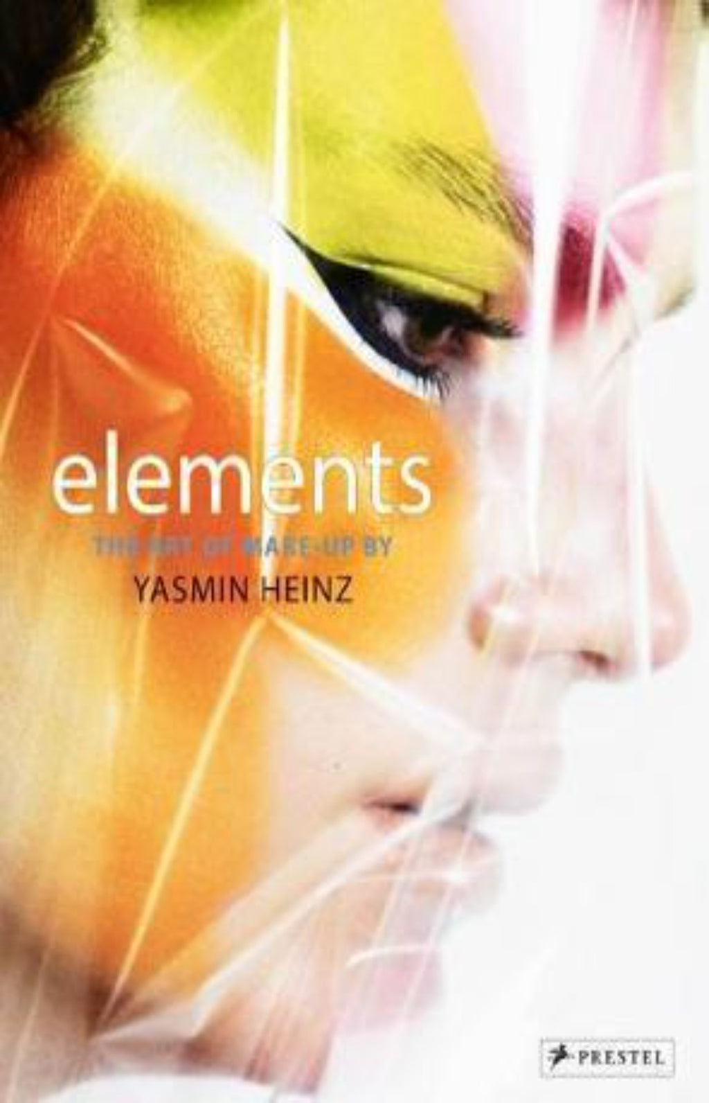 Elements : The Art of Make-Up by Yasmin Heinz