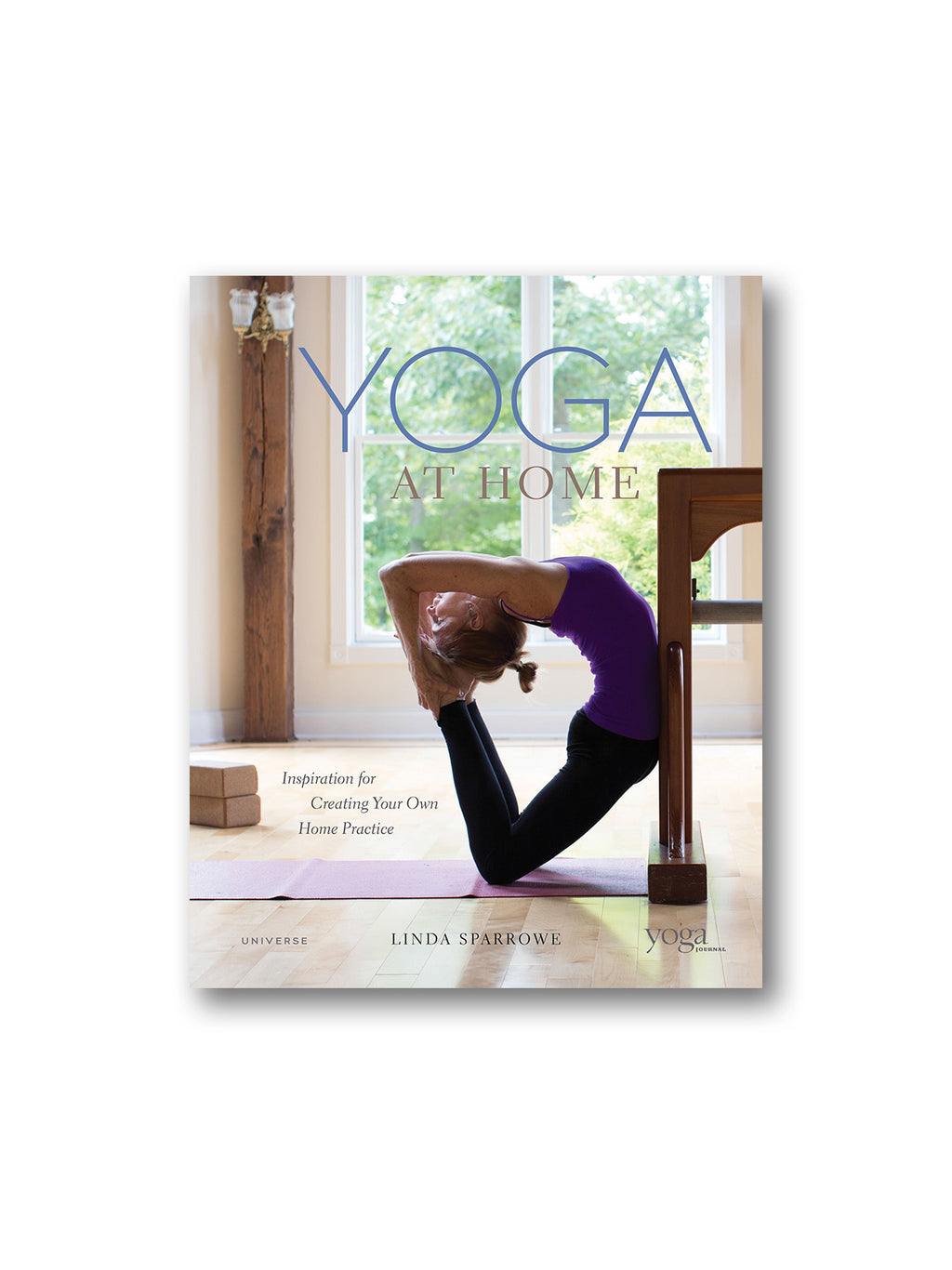 Yoga At Home : Inspiration for Creating Your Own Home Practice