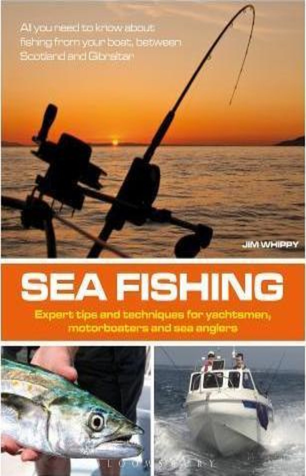 Sea Fishing : Expert Tips and Techniques for Yachtsmen, Motorboaters and Sea Anglers