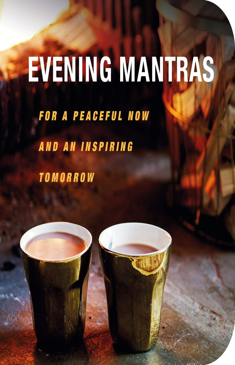 Evening Mantras : For a Peaceful Now and an Inspiring Tomorrow