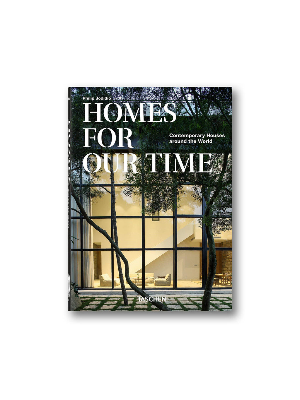 Homes For Our Time - Contemporary Houses around the World - 40th Anniversary Edition