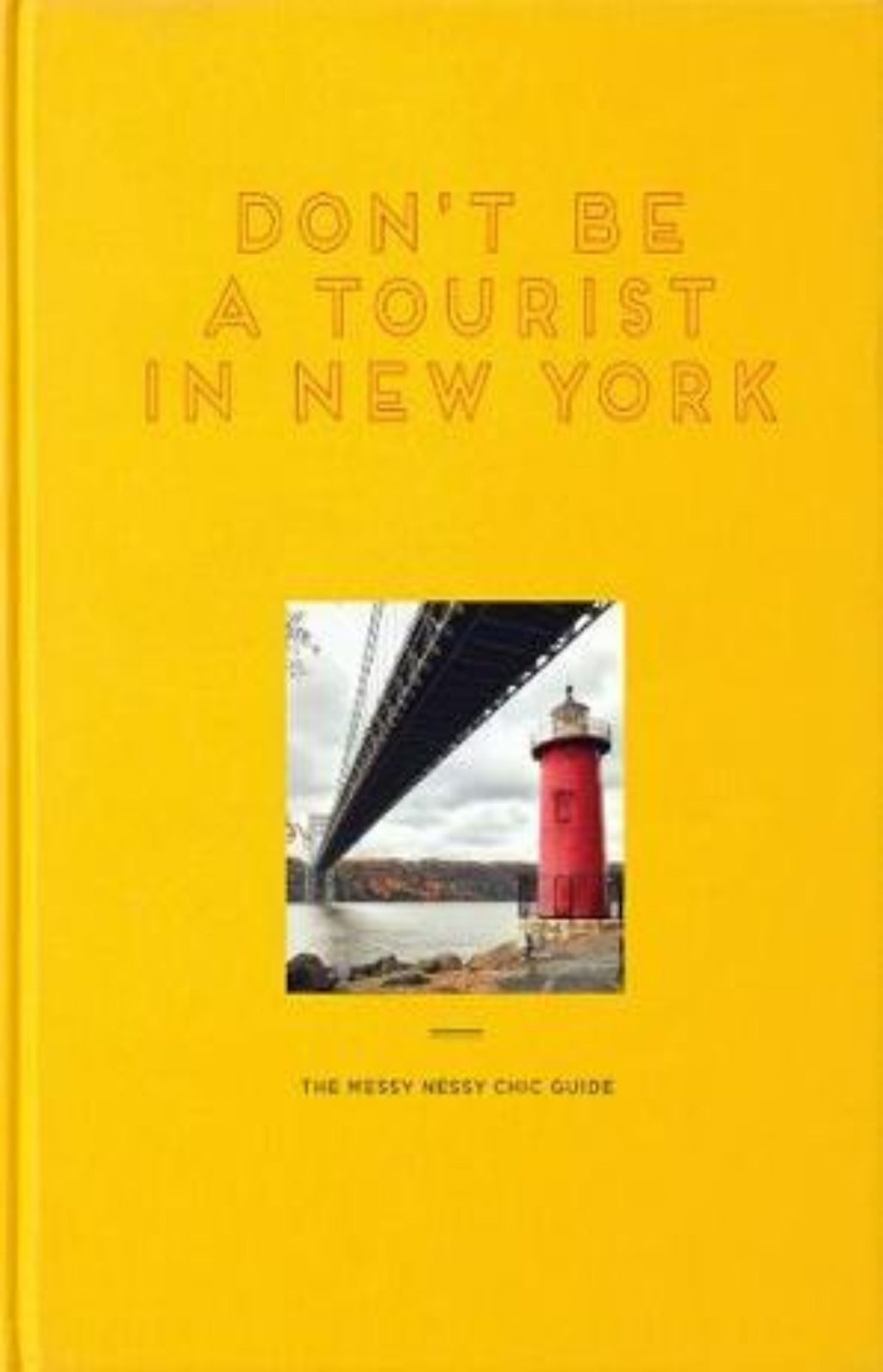 Don't Be a Tourist in New York : The Messy Nessy Chic Guide