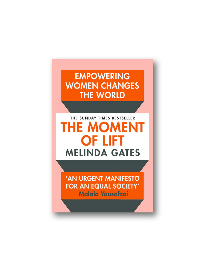 The Moment of Lift : Empowering Women Changes the World