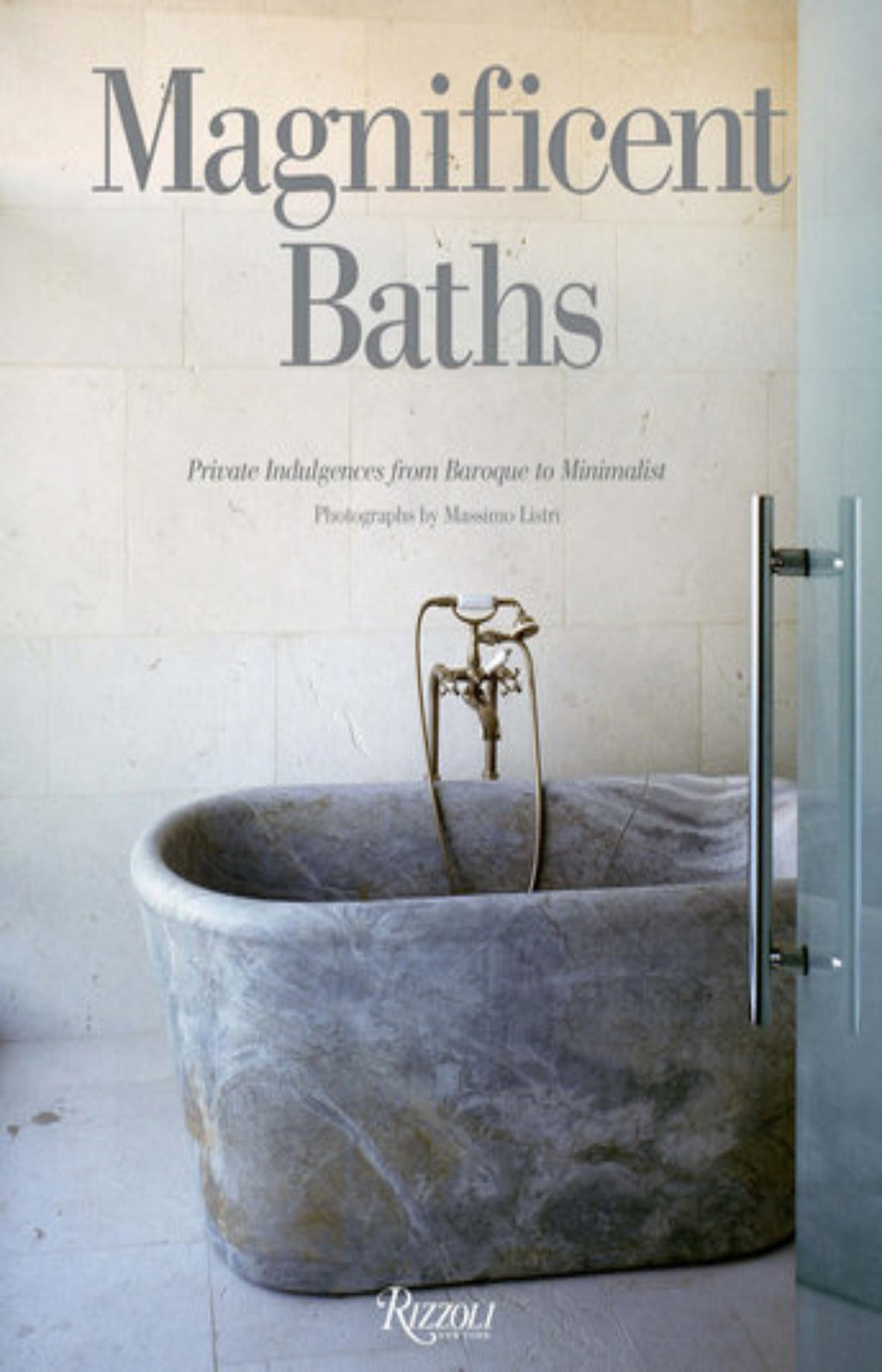 Magnificent Baths : Private Indulgences from Baroque to Minimalist