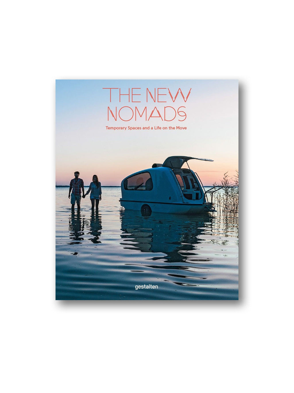 The New Nomads : Temporary Spaces on the Move