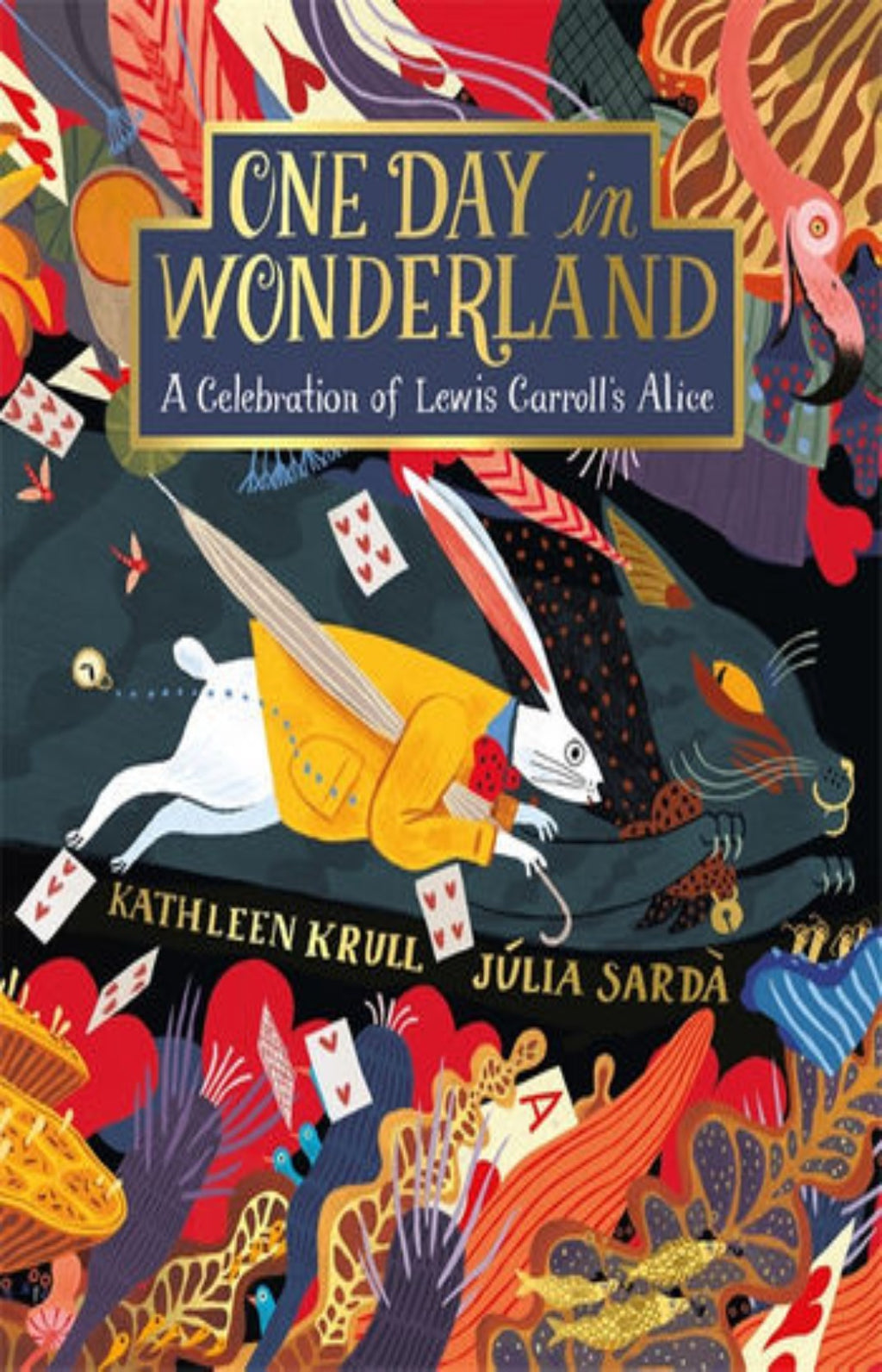 One Day in Wonderland : A Celebration of Lewis Carroll's Alice