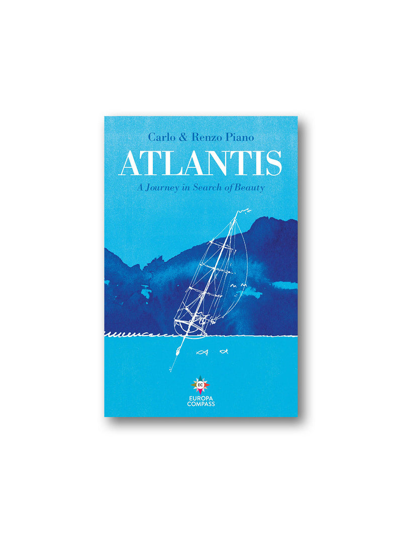 Atlantis : A Journey in Search of Beauty