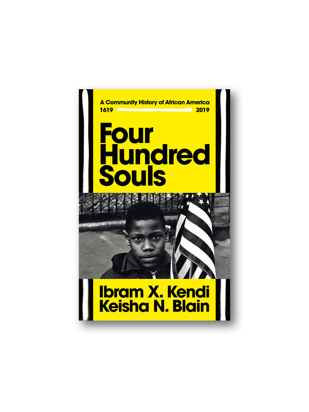 Four Hundred Souls : A Community History of African America 1619-2019