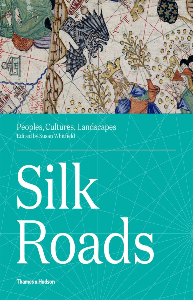 Silk Roads : Peoples, Cultures, Landscapes