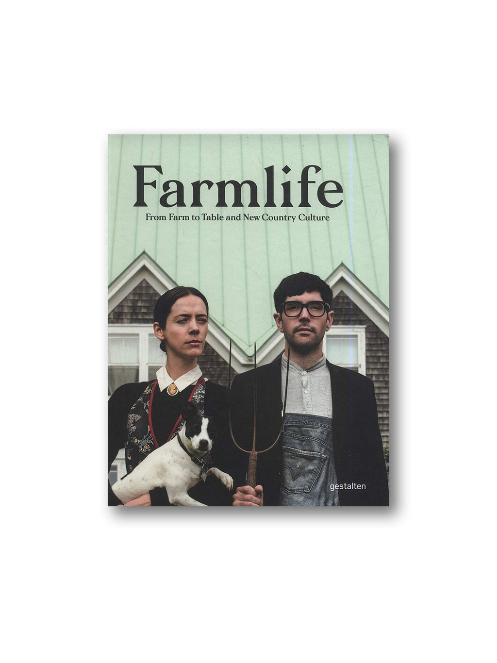 Farmlife : From Farm to Table and New Country Culture