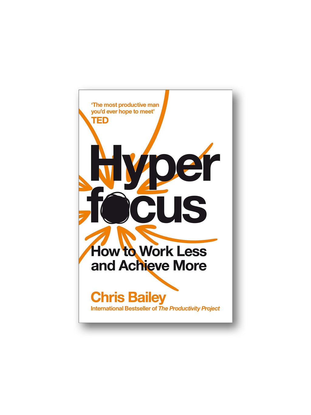 Hyperfocus : How to Work Less to Achieve More
