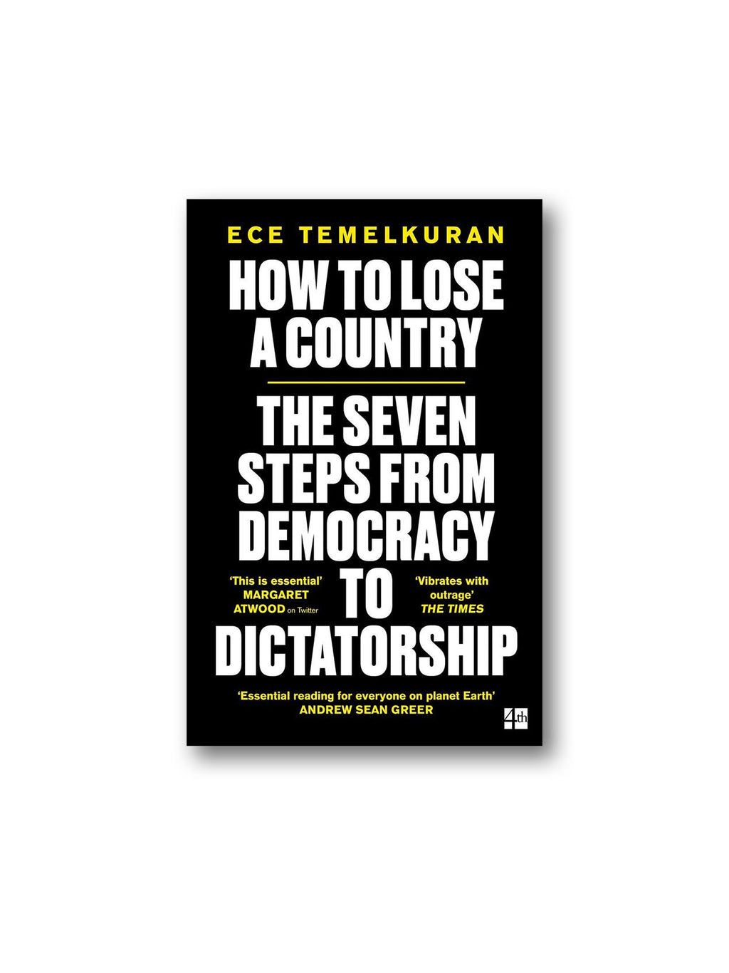 How to Lose a Country : The Seven Steps from Democracy to Dictatorship