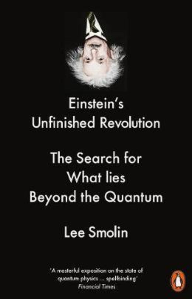 Einstein's Unfinished Revolution : The Search for What Lies Beyond the Quantum