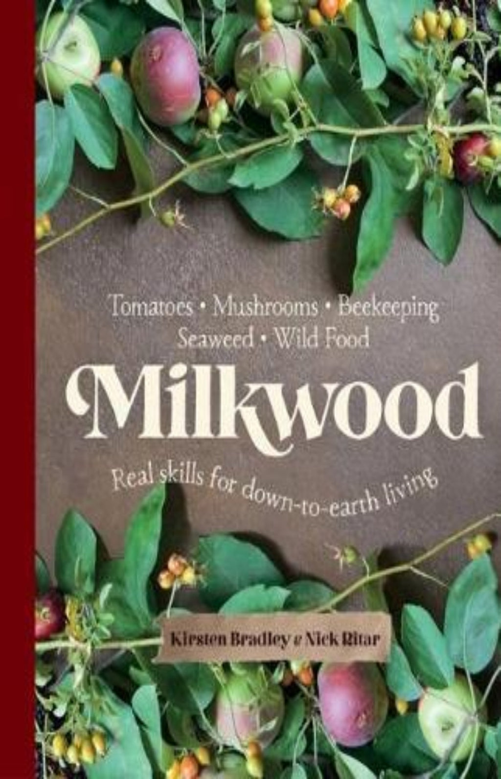 Milkwood : Real Skills for Down-to-Earth Living