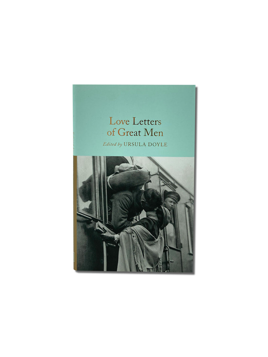 Love Letters of Great Men - Macmillan Collector's Library