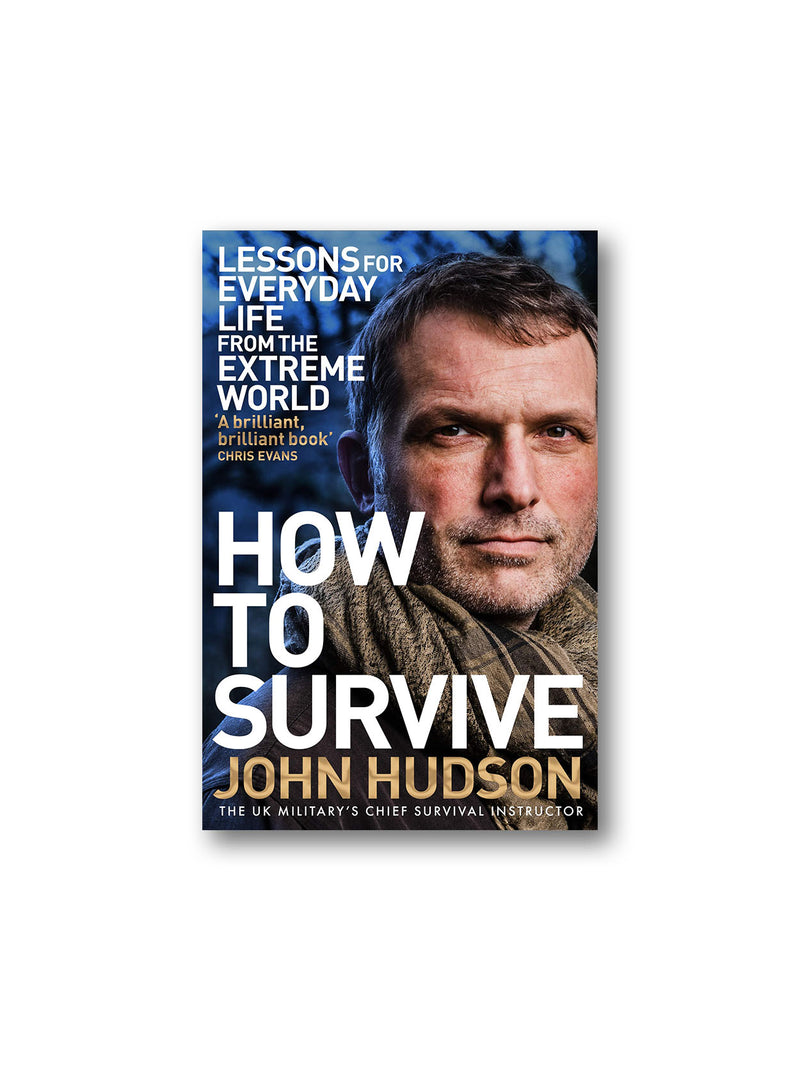 How to Survive : Lessons for Everyday Life from the Extreme World