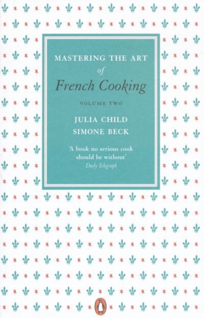 Mastering the Art of French Cooking Vol.2