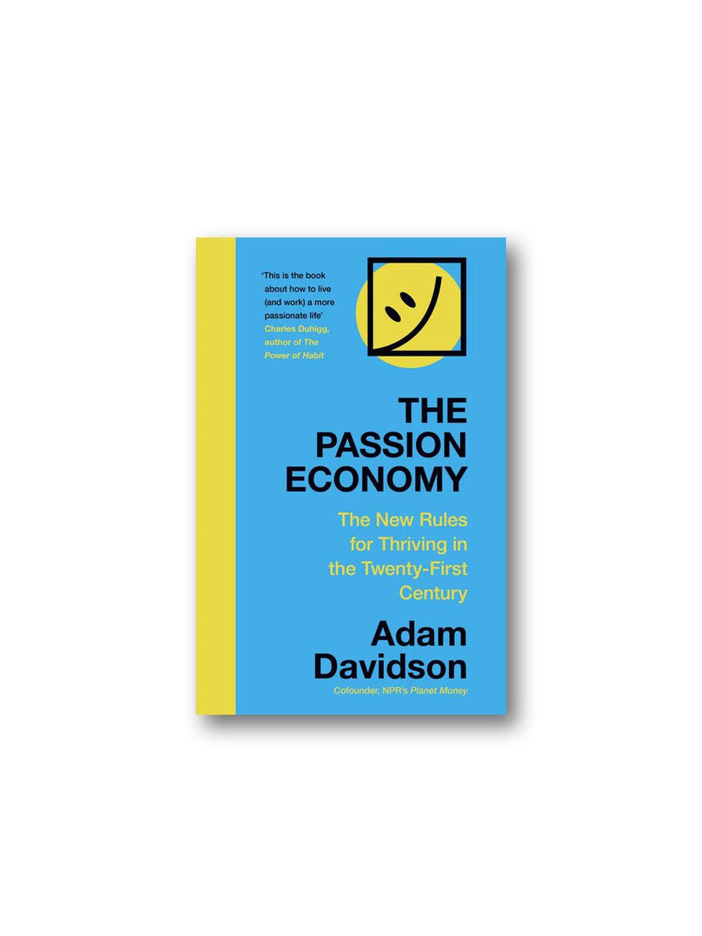 The Passion Economy : The New Rules for Thriving in the Twenty-First Century