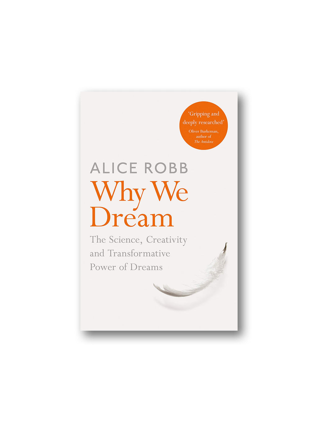 Why We Dream : The Science, Creativity and Transformative Power of Dreams