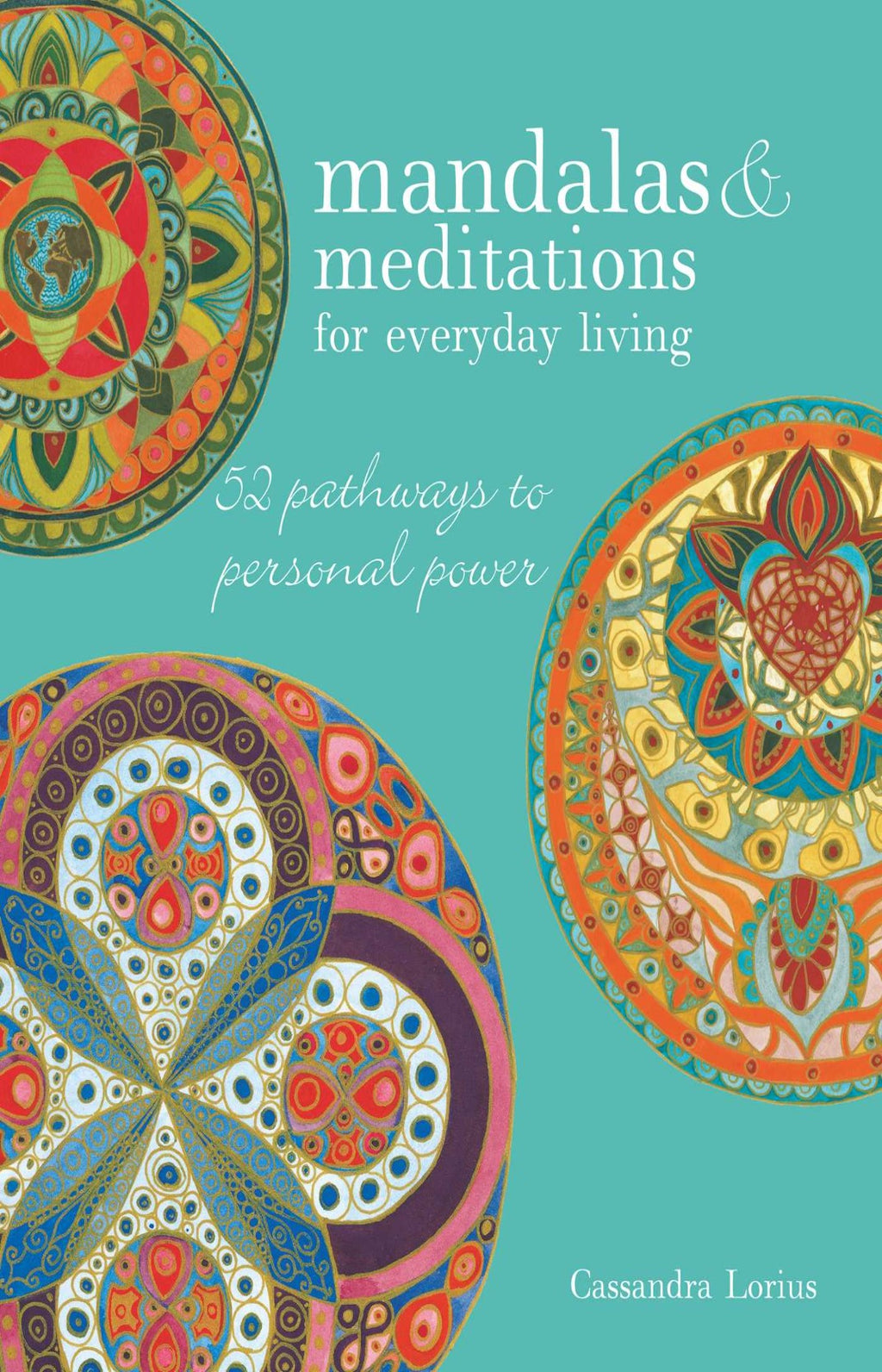 Mandalas & Meditations for Everyday Living : 52 Pathways to Mindfulness